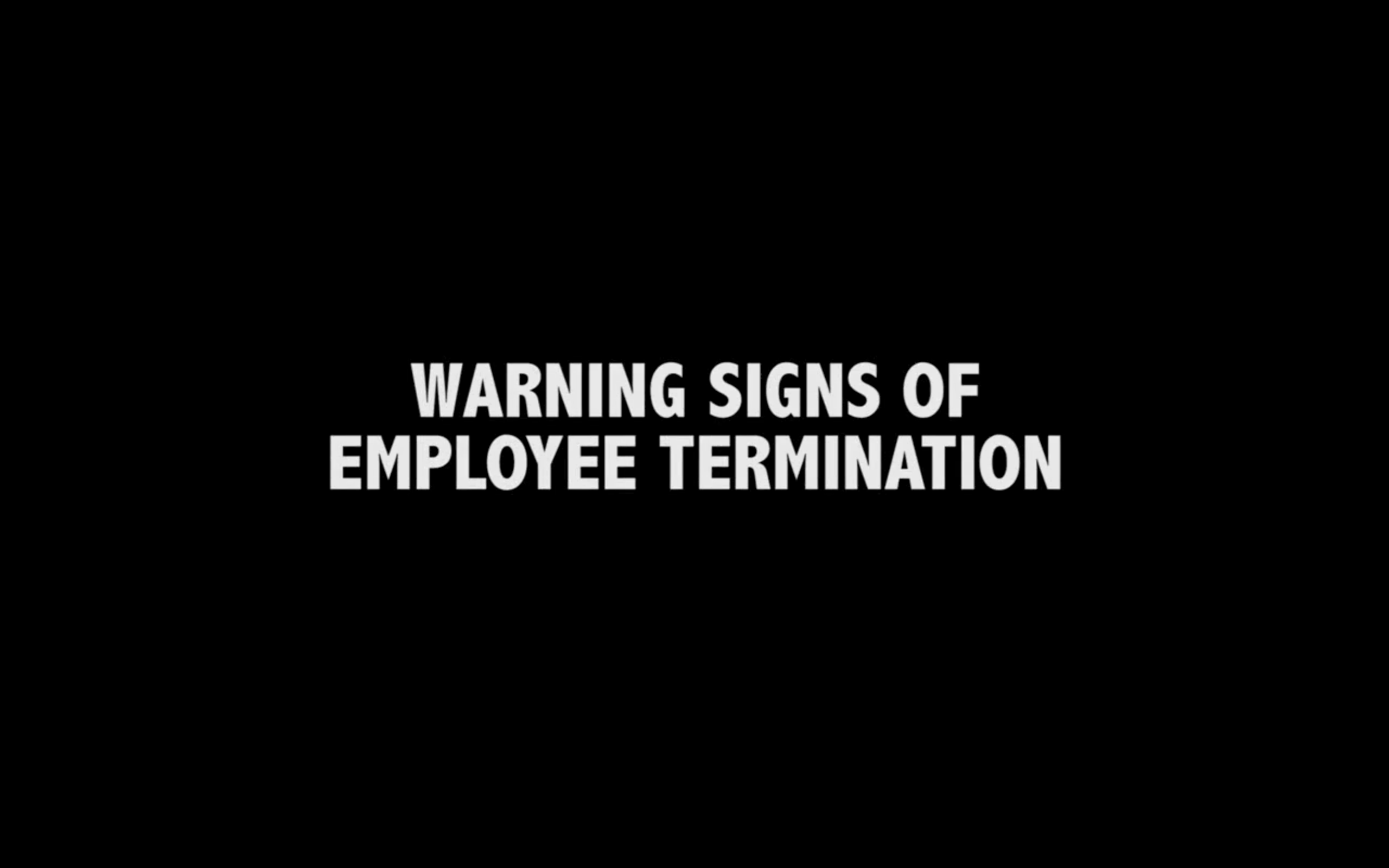 Warning Signs of Employee Termination