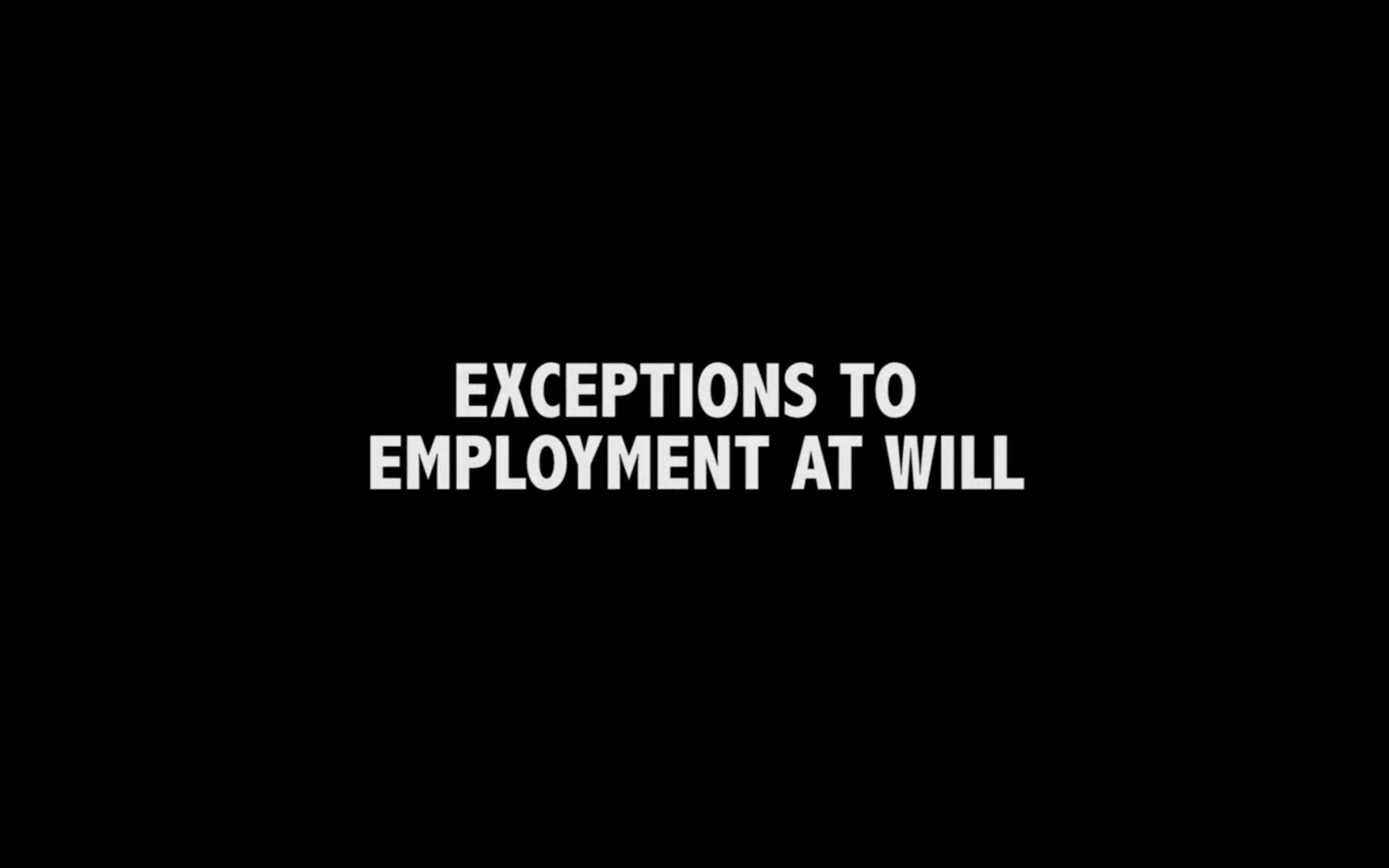 Exceptions to Employment at Will