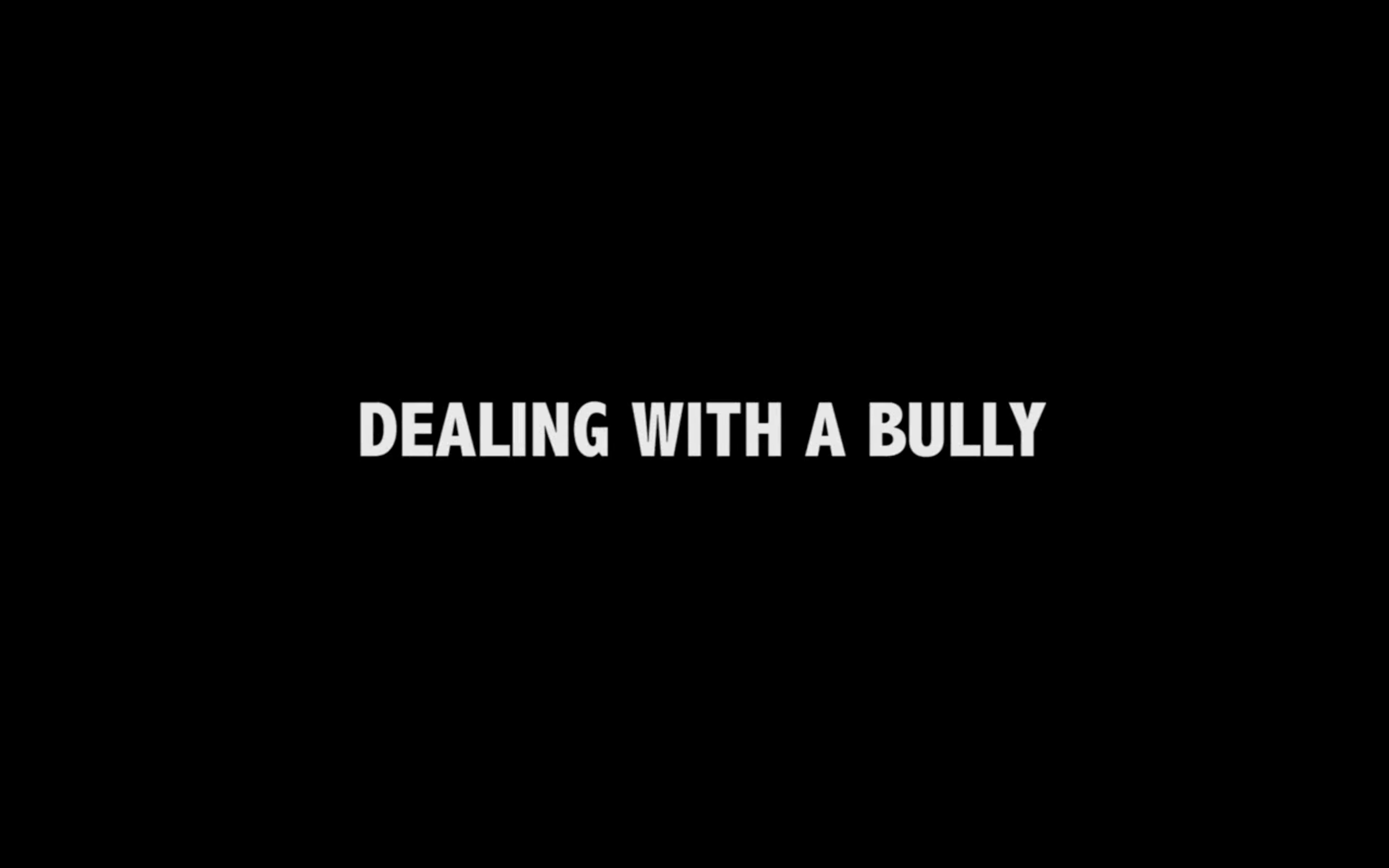 Dealing With A Bully