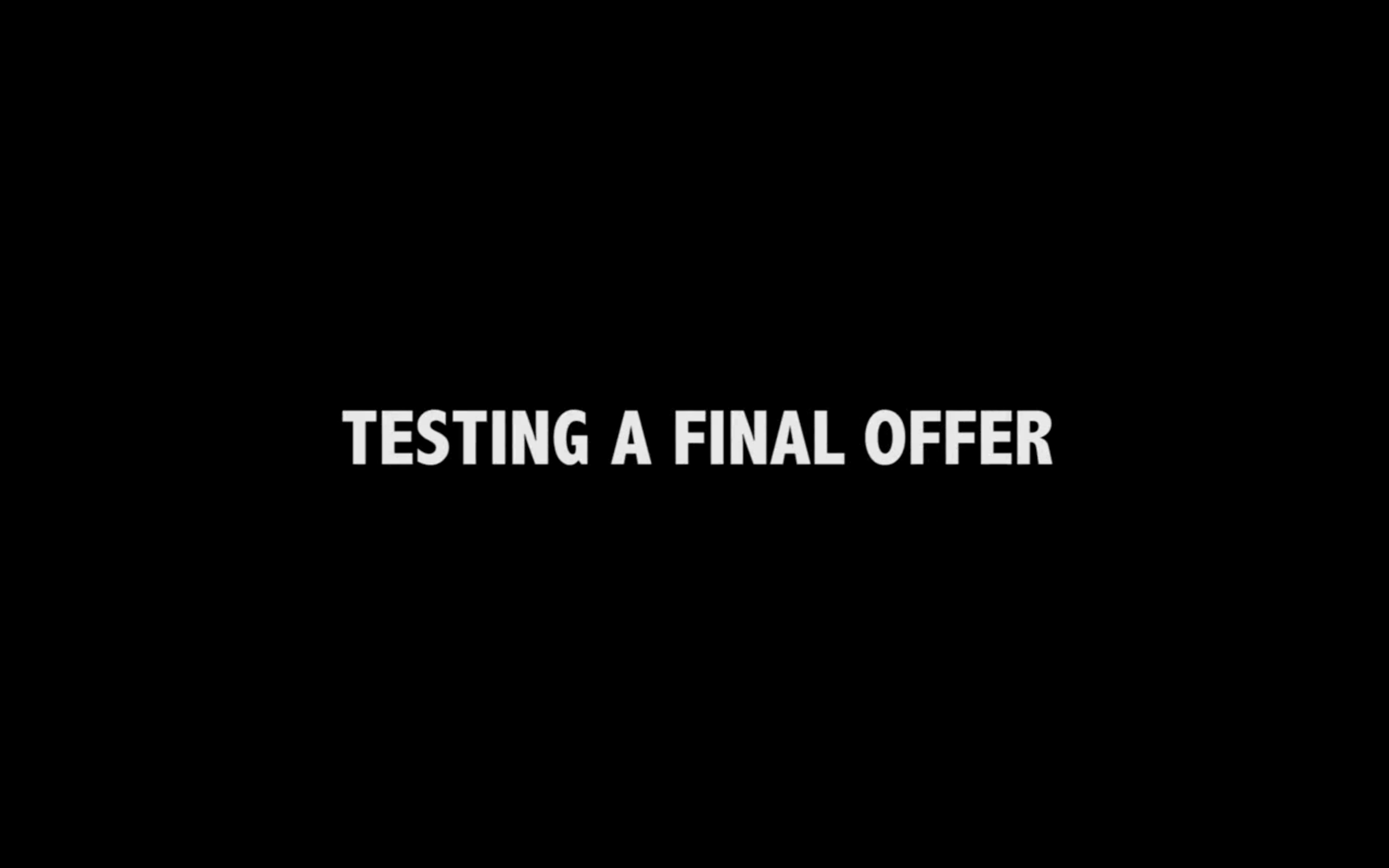 Testing A Final Offer